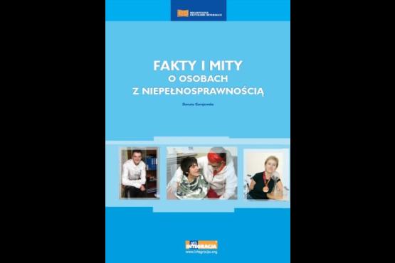 Okładka publikacji Fakty i mity o osobach z niepełnosprawnością